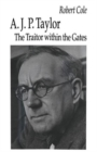 A. J. P. Taylor : The Traitor within the Gates - Book
