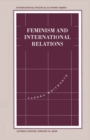 Feminism and International Relations : Towards a Political Economy of Gender in Interstate and Non-Governmental Institutions - eBook