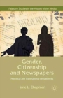 Gender, Citizenship and Newspapers : Historical and Transnational Perspectives - Book