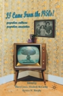 It Came From the 1950s! : Popular Culture, Popular Anxieties - Book