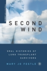 Second Wind : Oral Histories of Lung Transplant Survivors - Book