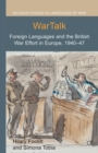 WarTalk : Foreign Languages and the British War Effort in Europe, 1940-47 - Book