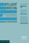Intelligent Investing : A Guide to the Practical and Behavioural Aspects of Investment Strategy - Book