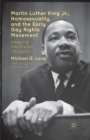Martin Luther King Jr., Homosexuality, and the Early Gay Rights Movement : Keeping the Dream Straight? - Book
