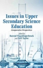 Issues in Upper Secondary Science Education : Comparative Perspectives - Book
