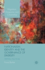 Nationalism, Identity and the Governance of Diversity : Old Politics, New Arrivals - Book