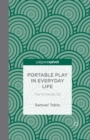 Portable Play in Everyday Life: The Nintendo DS - Book