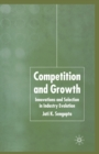 Competition and Growth : Innovations and Selection in Industry Evolution - Book