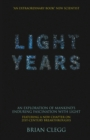 Light Years : An Exploration of Mankind's Enduring Fascination with Light - eBook