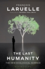 The Last Humanity : The New Ecological Science - Book