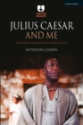 Julius Caesar and Me : Exploring Shakespeare's African Play - Book