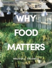 Why Food Matters : Critical Debates in Food Studies - Book