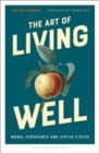 The Art of Living Well : Moral Experience and Virtue Ethics - eBook