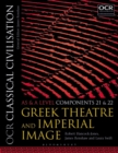 OCR Classical Civilisation AS and A Level Components 21 and 22 : Greek Theatre and Imperial Image - Book