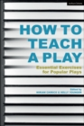 How to Teach a Play : Essential Exercises for Popular Plays - Book