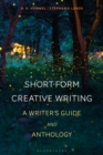 Short-Form Creative Writing : A Writer's Guide and Anthology - Book