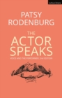 The Actor Speaks : Voice and the Performer - eBook