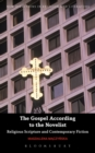 The Gospel According to the Novelist : Religious Scripture and Contemporary Fiction - Book