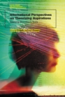 International Perspectives on Theorizing Aspirations : Applying Bourdieu s Tools - eBook