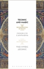 Technic and Magic : The Reconstruction of Reality - Book