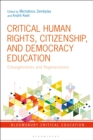 Critical Human Rights, Citizenship, and Democracy Education : Entanglements and Regenerations - eBook