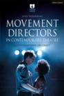 Movement Directors in Contemporary Theatre : Conversations on Craft - eBook