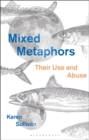 Mixed Metaphors : Their Use and Abuse - Book