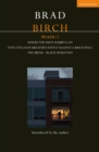 Birch Plays: 1 : Where the Shot Rabbits Lay; Even Stillness Breathes Softly Against a Brick Wall; The Brink; Black Mountain - eBook