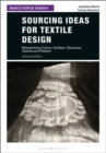 Sourcing Ideas for Textile Design : Researching Colour, Surface, Structure, Texture and Pattern - Book