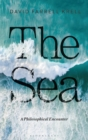 The Sea : A Philosophical Encounter - Book