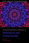 The Arden Research Handbook of Shakespeare and Textual Studies - eBook