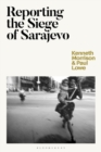 Reporting the Siege of Sarajevo - eBook