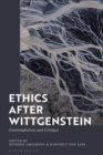 Ethics after Wittgenstein : Contemplation and Critique - Book