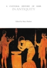 A Cultural History of Hair in Antiquity - eBook
