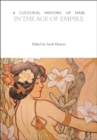 A Cultural History of Hair in the Age of Empire - eBook