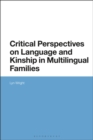Critical Perspectives on Language and Kinship in Multilingual Families - Book