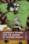 Jugendstil Women and the Making of Modern Design - Book
