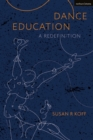 Dance Education : A Redefinition - Book