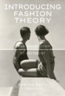 Introducing Fashion Theory : From Androgyny to Zeitgeist - eBook