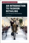 An Introduction to Fashion Retailing : From Managing to Merchandising - Book