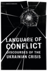 Language of Conflict : Discourses of the Ukrainian Crisis - Book