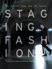 Staging Fashion : The Fashion Show and Its Spaces - Book