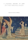 A Cultural History of Hair in the Middle Ages - eBook