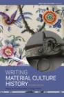 Writing Material Culture History - Book