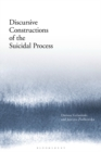 Discursive Constructions of the Suicidal Process - Book