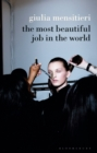 The Most Beautiful Job in the World : Lifting the Veil on the Fashion Industry - Book