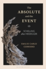 The Absolute and the Event : Schelling after Heidegger - Book