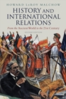 History and International Relations : From the Ancient World to the 21st Century - eBook