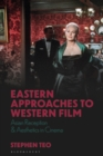 Eastern Approaches to Western Film : Asian Reception and Aesthetics in Cinema - eBook