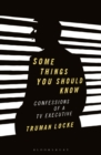 Some Things You Should Know : Confessions of a Tv Executive - Book